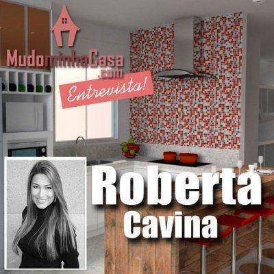 ENTREVISTA DE ROBERTA CAVINA PARA O BLOG MUDO MINHA CASA